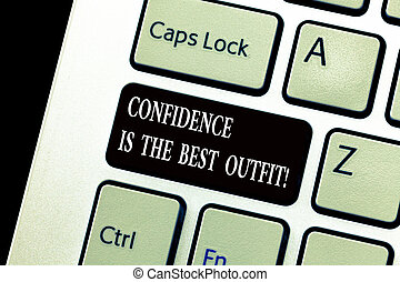 Word writing text Confidence Is The Best Outfit. Business ...