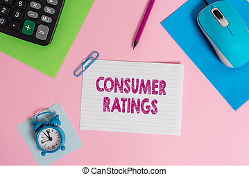 Word writing text Consumer Ratings. Business concept for feedback given by clients after buying product or service Mouse calculator sheets clip marker note alarm clock colored background.
