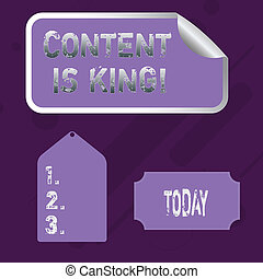 Word writing text Content Is King. Business concept for marketing focused growing visibility non paid search results Blank Color Label, Self Adhesive Sticker with Border, Bended Corner and Tag.
