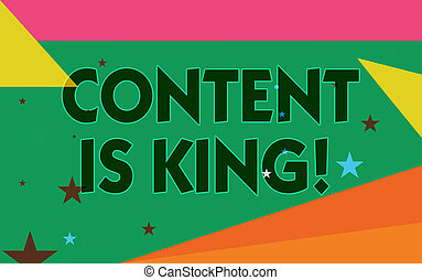 Word writing text Content Is King. Business concept for words what sells products and provide good marketing