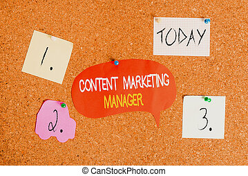 Word writing text Content Marketing Manager. Business concept for who is responsible for writing posts and slogan Corkboard color size paper pin thumbtack tack sheet billboard notice board.