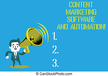 Word writing text Content Marketing Software And Automation. Business concept for Search engine optimization Man in Suit Earpad Standing Moving Holding a Megaphone with Sound icon.