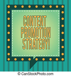 Word writing text Content Promotion Strategy. Business concept for engage with audience over paid social promotions Square Speech Bubbles Inside Another with Broken Lines Circles as Borders.