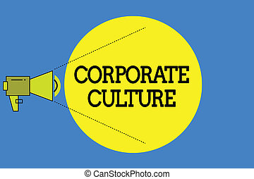 Word writing text Corporate Culture. Business concept for Beliefs and ideas that a company has Shared values