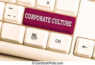 Word writing text Corporate Culture. Business photo showcasing pervasive values and attitudes that characterize a company White pc keyboard with empty note paper above white background key copy space