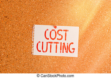 Word writing text Cost Cutting. Business concept for Measures implemented to reduced expenses and improved profit Corkboard color size paper pin thumbtack tack sheet billboard notice board.