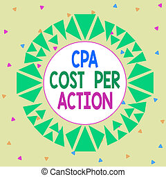 Word writing text Cpa Cost Per Action. Business concept for...