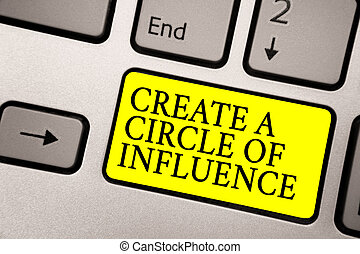 Word writing text Create A Circle Of Influence. Business concept for Be an influencer leader motivate other people Grey silvery keyboard with bright yellow color button black color texts.