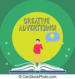 Word writing text Creative Advertising. Business concept for advertising ideas and brings those ideas into being Man Standing Behind Open Book, Hand on Head, Jagged Speech Bubble with Bulb.