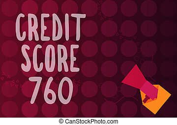 Word writing text Credit Score 760. Business concept for numerical expression based on level analysis of person
