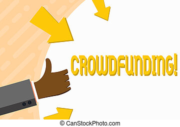 Word writing text Crowdfunding. Business concept for Funding...