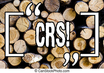 Word writing text Crs. Business concept for Comanalysis reporting standard for sharing tax financial information Wooden background vintage wood wild message ideas intentions thoughts.