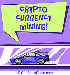 Word writing text Crypto Currency Mining. Business concept for recording transaction record in the blockchain system Car with Fast Movement icon and Exhaust Smoke Blank Color Speech Bubble.