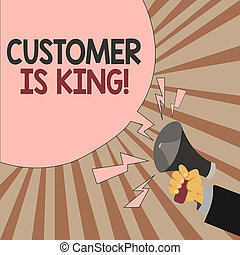 Word writing text Customer Is King. Business concept for Serve attentively and properly Deliver the needs urgently