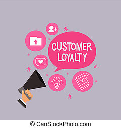 Word writing text Customer Loyalty. Business concept for result of consistently positive emotional experience