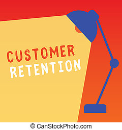 Word writing text Customer Retention. Business concept for Keeping loyal customers Retain many as possible