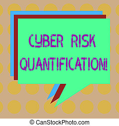 Word writing text Cyber Risk Quantification. Business concept for maintain an acceptable level of loss exposure Stack of Speech Bubble Different Color Blank Colorful Piled Text Balloon.
