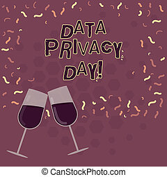 Word writing text Data Privacy Day. Business concept for date in January to raise awareness and promote privacy Filled Wine Glass Toasting for Celebration with Scattered Confetti photo.