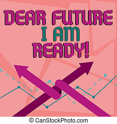 Word writing text Dear Future I Am Ready. Business concept for state action situation being fully prepared Two Arrows where One is Intertwined to the other as Team Up or Competition.