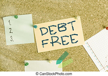 Word writing text Debt Free. Business concept for does not owning any money to any individual or companies Corkboard color size paper pin thumbtack tack sheet billboard notice board.