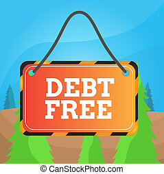 Word writing text Debt Free. Business concept for does not ...