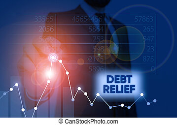 Word writing text Debt Relief. Business concept for a ...