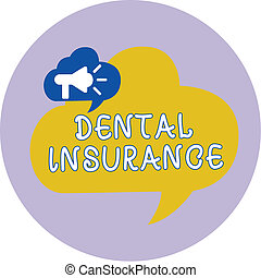 Word writing text Dental Insurance. Business concept for form of health designed to pay portion or full of costs
