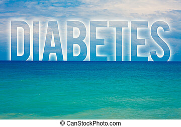Word writing text Diabetes. Business concept for Chronic disease associated to high levels of sugar glucose in blood Blue beach water cloudy clouds sky natural scene landscape message idea.