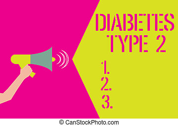 Word writing text Diabetes Type 2. Business concept for condition which body does not use insulin properly