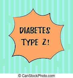 Word writing text Diabetes Type 2. Business concept for condition which body does not use insulin properly Blank Color Explosion Blast Scream Speech Bubble photo for Promotion Ads.