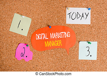 Word writing text Digital Marketing Manager. Business concept for optimized for posting in online boards or careers Corkboard color size paper pin thumbtack tack sheet billboard notice board.