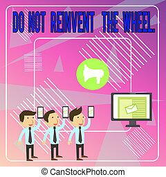 Word writing text Do Not Reinvent The Wheel. Business ...