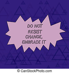 Word writing text Do Not Resist Change Embrace It. Business concept for Be open to changes try new things Positive Outline Figure of Triangle Mesh Pattern in Two Tone Violet for Modern Design.