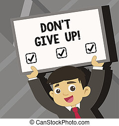 Word writing text Don T Give Up. Business concept for Keep trying until you succeed follow your dreams goals.