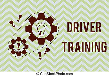 Word writing text Driver Training. Business concept for prepares a new driver to obtain a driver's license