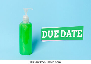Word writing text Due Date. Business concept for the day or date by which something is supposed to be done or paid Primary medical precautionary equipments for health care protection.