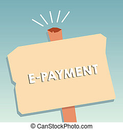 Word writing text E Payment. Business concept for way of...