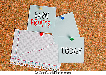 Word writing text Earn Points. Business concept for getting praise or approval for something you have done Corkboard color size paper pin thumbtack tack sheet billboard notice board.