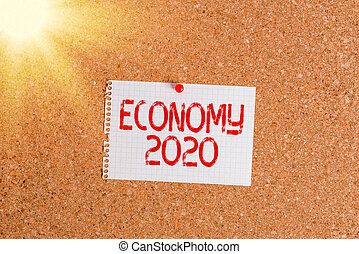 Word writing text Economy 2020. Business concept for State of wealth and resources of a country in upcoming year Corkboard color size paper pin thumbtack tack sheet billboard notice board.