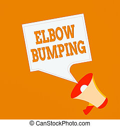 Word writing text Elbow Bumping. Business concept for newlytrended handshake where two individual touch elbows Megaphone and Blank Bordered Square Speech Bubble Public Announcement.