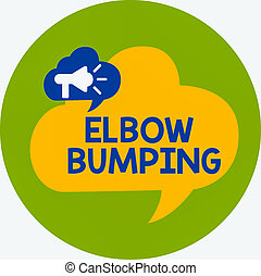 Word writing text Elbow Bumping. Business concept for newlytrended handshake where two individual touch elbows Megaphone in Speech Bubble Announcing Text Balloon Overlay Inside Circle.