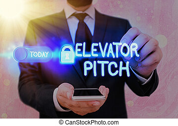 Word writing text Elevator Pitch. Business concept for A persuasive sales pitch Brief speech about the product.