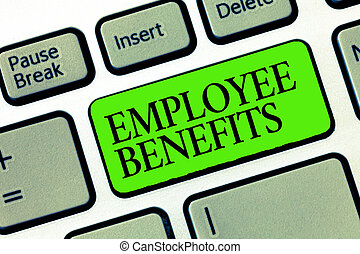 Word writing text Employee Benefits. Business concept for...