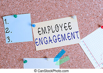 Word writing text Employee Engagement. Business concept for extent to which workers feel passionate about their jobs Corkboard color size paper pin thumbtack tack sheet billboard notice board.