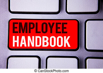 Word writing text Employee Handbook. Business concept for Document Manual Regulations Rules Guidebook Policy Code White Text two words red tab key button press computer keyboard work.