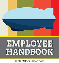 Word writing text Employee Handbook. Business concept for Document that contains an operating procedures of company