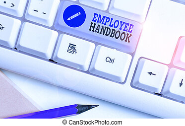 Word writing text Employee Handbook. Business concept for states the rules and regulations and policies of a company.