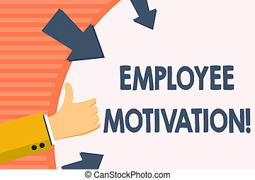 Word writing text Employee Motivation. Business concept for Energy that a company s is workers bring to their jobs Hand Gesturing Thumbs Up and Holding on Blank Space Round Shape with Arrows.