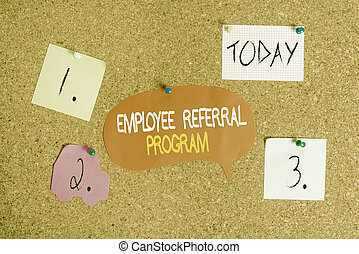 Word writing text Employee Referral Program. Business concept for employees recommend qualified friends relatives Corkboard color size paper pin thumbtack tack sheet billboard notice board.