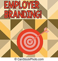 Word writing text Employer Branding. Business concept for promoting company employer choice to desired target group Color Dart Board in Concentric Style with Arrow Hitting the Center Bulls Eye.